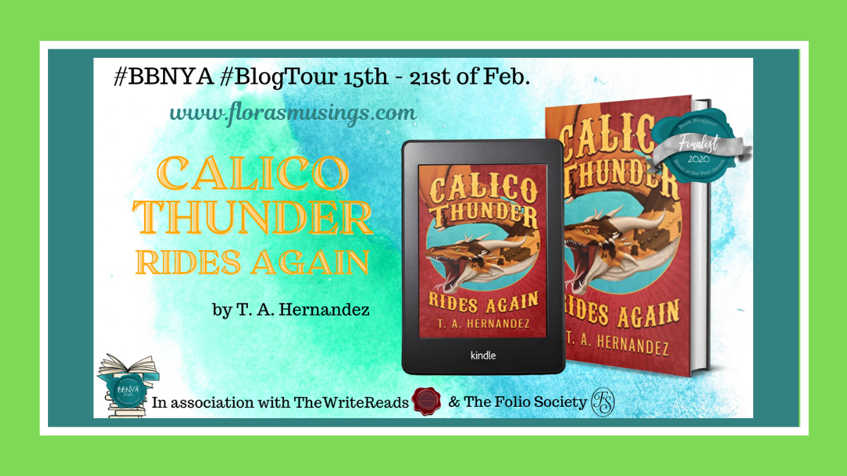 #BBNYA2020 Blog Tour: Calico Thunder Rides Again by T.A. Hernandez  @BBNYA_Official @foliosociety