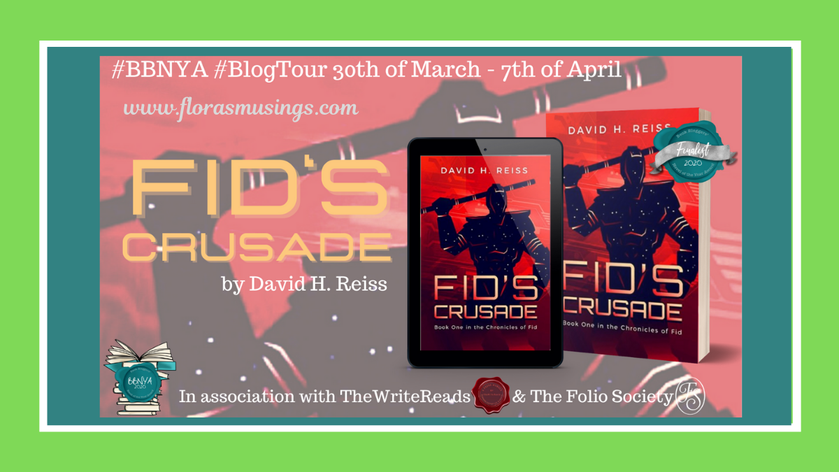 #BBNYA2020 Blog Tour: Fid's Crusade (The Chronicles of Fid #1) by David H Reiss  @BBNYA_Official @foliosociety