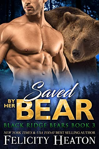 Saved by her Bear by Felicity Heaton