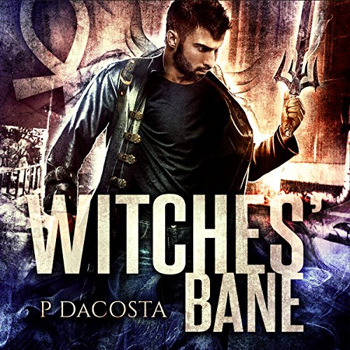 Witches' Bane by Pippa DaCosta