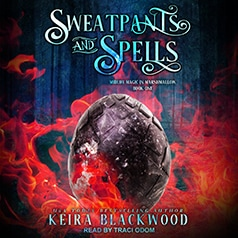 Sweatpants and Spells by Keira Blackwood